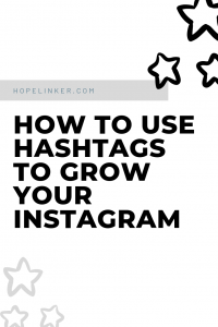 Helpful guide for how to use hashtags to grow your Instagram account!