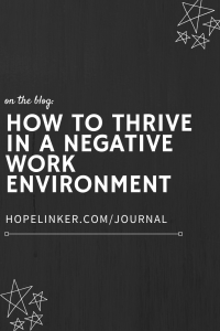 Tips for staying strong in a negative work environment