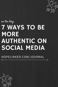 How to Be More Authentic on Social Media - here are 7 tips!